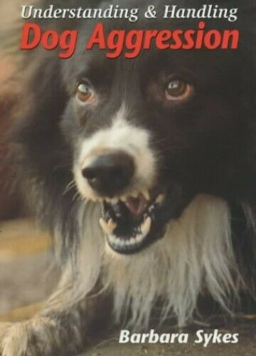 Understanding and Handling Dog Aggression by Sykes Barbara Paperback Book The $10.03