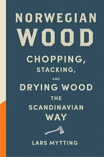Norwegian Wood: Non fiction Book of the Year 2016 by Mytting Lars 0857052551 $17.64