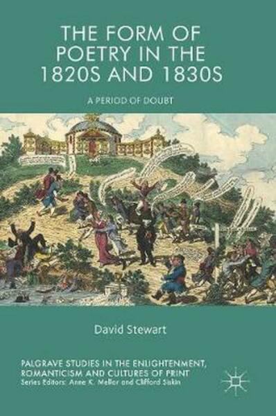The Form of Poetry in the 1820s and 1830s: A Period of Doubt by David Stewart Ha