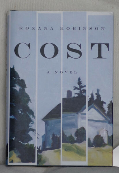 Cost 1st ed by Roxana Robinson 2008 1st Printing F F SIGNED C $46.00