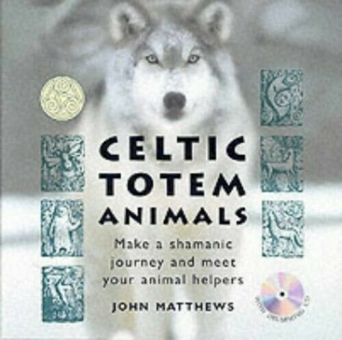 Celtic Totem Animals: With Drumming CD for Your Shamani... by Matthews John Kit
