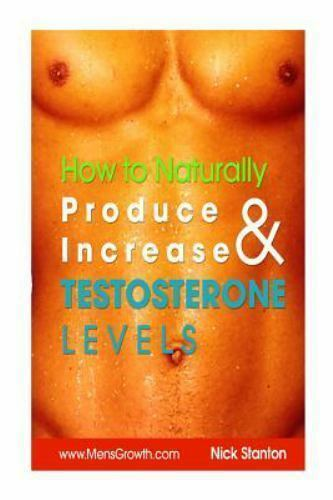 How to Naturally Produce and Increase Testosterone Levels