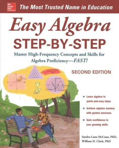 Easy Algebra Step-by-Step : Master High-frequency Concepts and Skills for Alg...