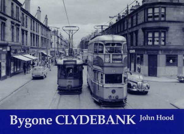 Bygone Clydebank by John Hood Paperback Book Free Shipping