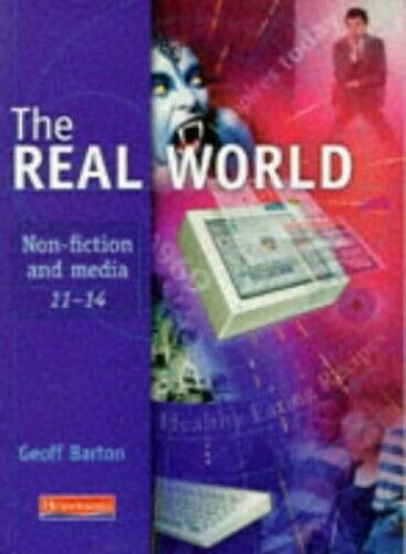 The Real World: Non-fiction and Media 11-14 by Barton Mr Geoff Paperback Book