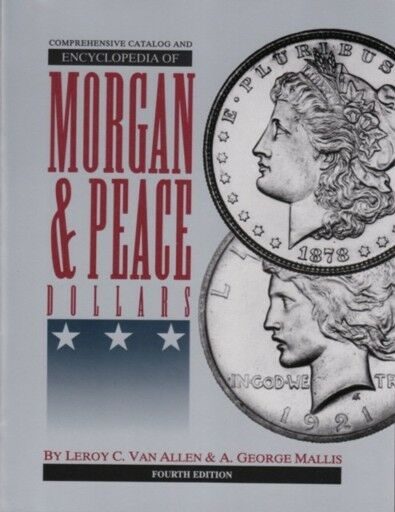 Encyclopedia Morgan and Peace Varieties 4th Latest Edition. The VAM Book