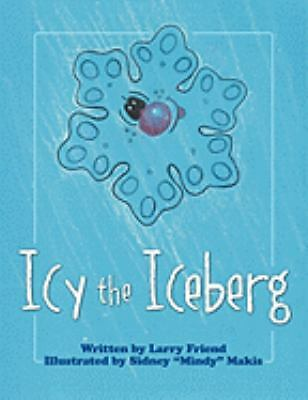 Icy the Iceberg Brand New Paperback Larry Friend $0.99