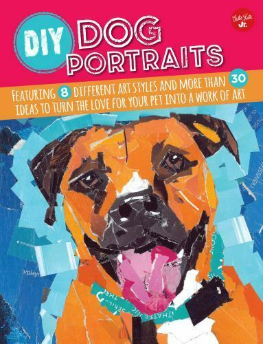 NEW DIY Dog Portraits: Featuring 8 different art styles and more.. 9781633220386 $3.40