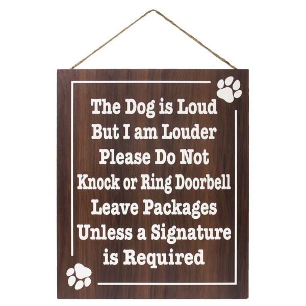 JennyGems The Dog is Loud But I Am Louder Please Do Not Knock Or Ring... $14.99