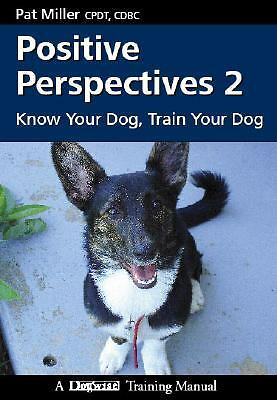 Positive Perspectives 2: Know Your Dog Train Your Dog