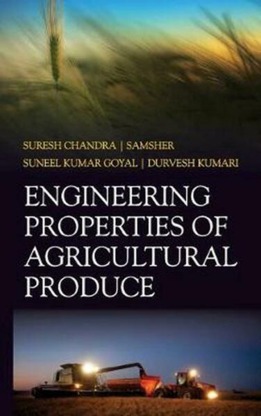 Engineering Properties of Agricultural Produce by Chandra Suresh Chandra (Englis