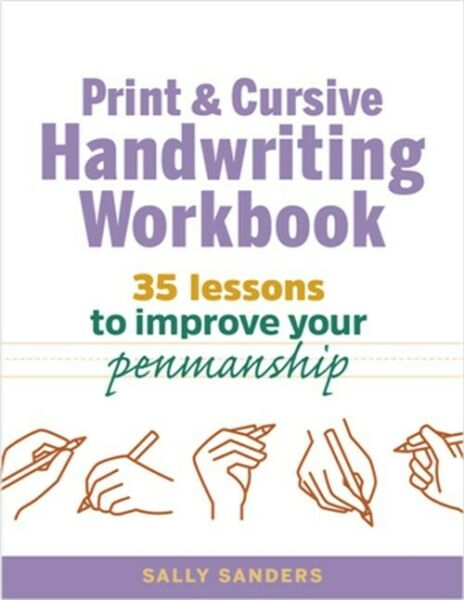 The Print and Cursive Handwriting Workbook: 35 Lessons to Improve Your Penmanshi