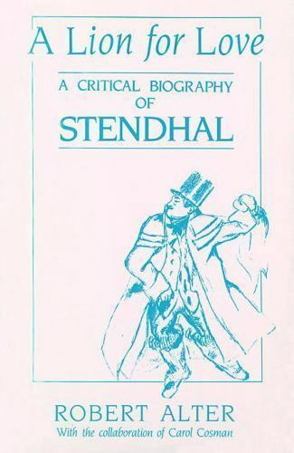 A Lion for Love: A Critical Biography of Stendhal by Alter Robert $4.99