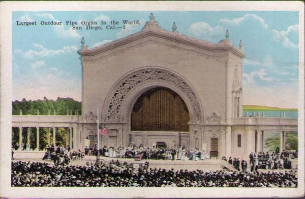 z1c San Diego CA: Largest Outdoor Pipe Organ in the World $5.00