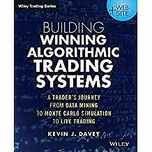 Building Winning Algorithmic Trading Systems A Traders Journey From Data Mining