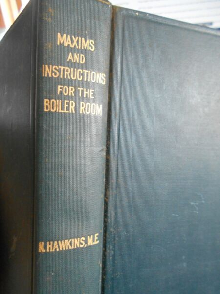 Maxims and Instructions for the Boiler Room by Hawkins Audel amp; Co 1903 Steam $12.00