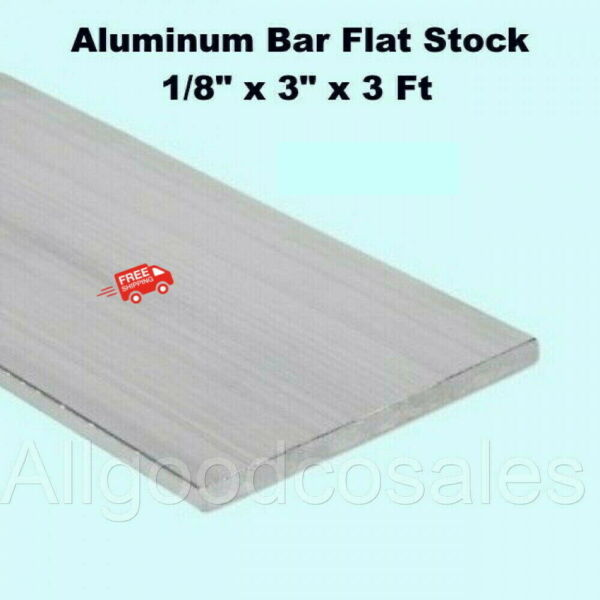 ALUMINUM BAR FLAT STOCK 1 8quot; x 3quot; x 3 Ft Unpolished 6061 Alloy 36quot; Length $14.90