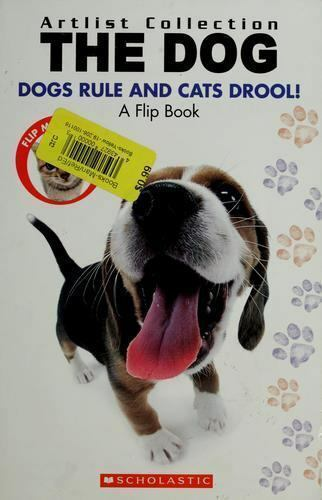 The Dog: Dogs Rule Cats Drool The Cat: Cats Rule And Dogs Drool $3.95