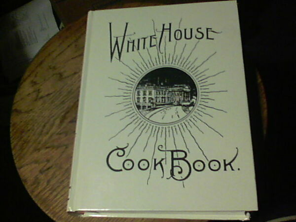 White House Cookbook by Hugo Ziemann and Mrs. F.L. Gillette