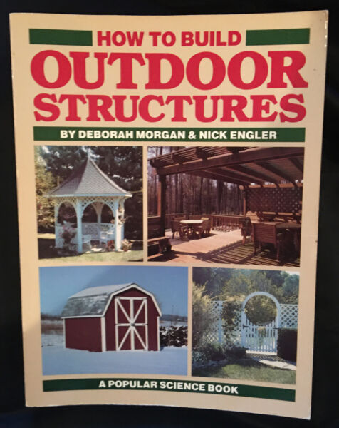 How to Build Outdoor Structures by Morgan Deborah Engler Nick Paperback