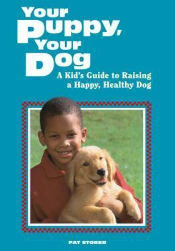 Your Puppy Your Dog: A Kid#x27;s Guide to Raising a Happy Healthy Dog $3.98