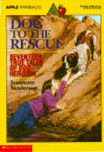 Dog to the Rescue: Seventeen True Tales of Dog Heroism $3.71