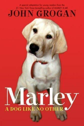 Marley : A Dog Like No Other by John Grogan 2007 Hardcover $2.80
