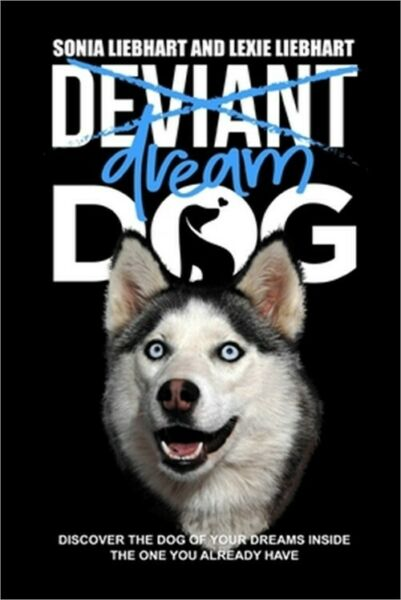 Deviant Dog to Dream Dog Paperback or Softback $16.83