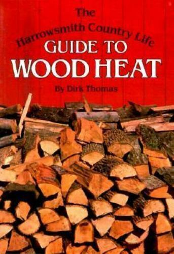 The Harrowsmith Country Life Guide to Wood Heat $10.54