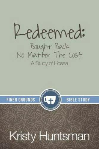 Redeemed: Bought Back No Matter The Cost: A Study of Hosea $5.43