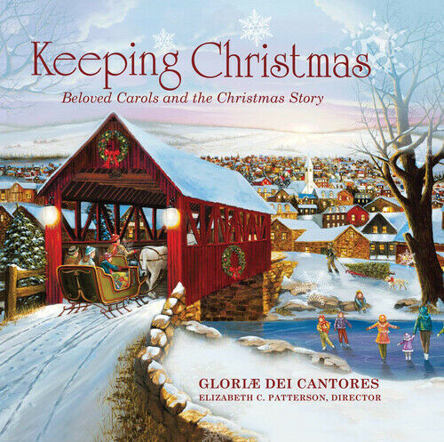 Elizabeth C. Patterson : Keeping Christmas: Beloved Carols and the Christmas