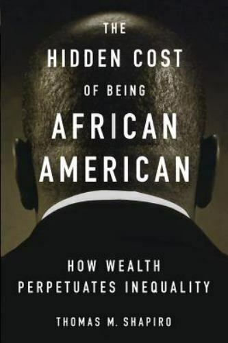The Hidden Cost of Being African American: How Wealth Perpetuates Inequality $5.21