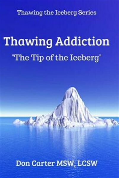 Thawing Addiction: The Tip of the Iceberg Brand New Free shipping in the US $16.75