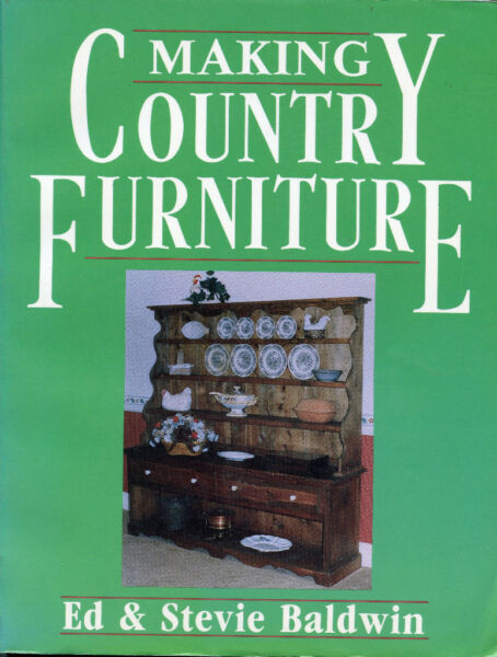 Making Country Furniture by; Ed amp; Stevie Baldwin Workshop Book 1983 $14.95