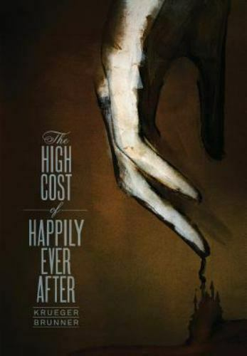 The High Cost of Happily Ever After 9780984779086 by Jim Krueger Zach Brunner $19.98