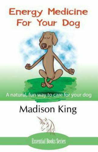 Energy Medicine for Your Dog: A natural fun wa.. 9781780038186 by King Madison $9.94