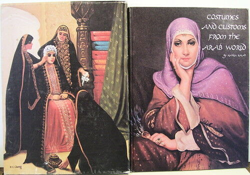 Costumes and Customs From the Arab World by Nahda Salah 1979 w Slipcase $45.00