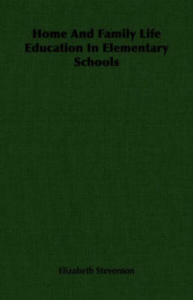 Home and Family Life Education in Elementary Schools by Elizabeth Stevenson (Eng