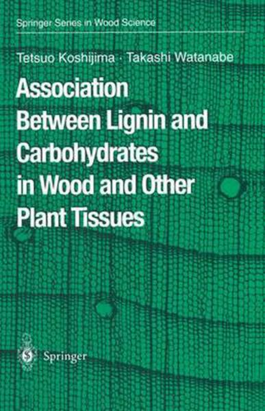 Association Between Lignin and Carbohydrates in Wood and Other Plant Tissues by $341.99