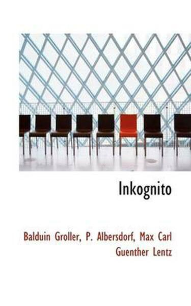 Inkognito by P. Albersdorf Max Carl Guenthe Groller English Hardcover Book Fre