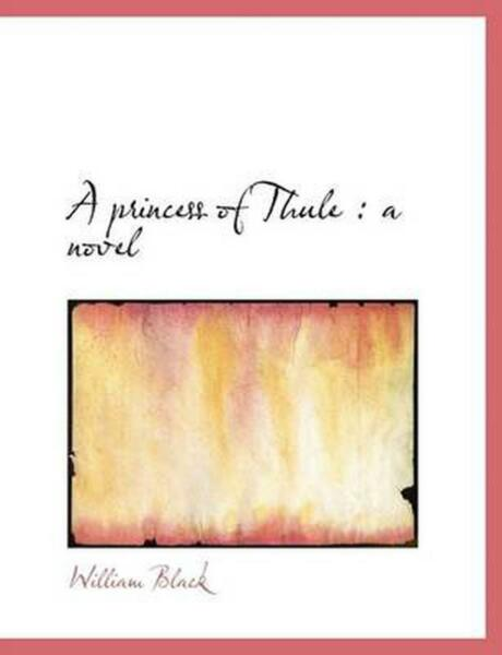 Princess of Thule: A Novel by William Black English Hardcover Book Free Shippi $49.84