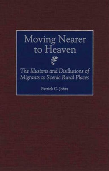 Moving Nearer to Heaven: The Illusions and Disillusions of Migrants to Scenic Ru