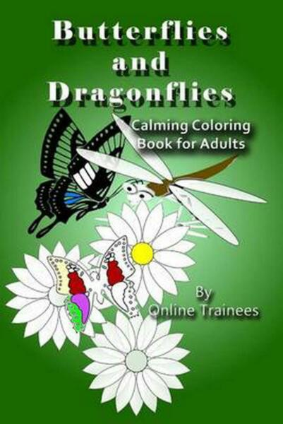 Butterflies and Dragonflies: Calming Coloring Book for Adults by Online Trainees