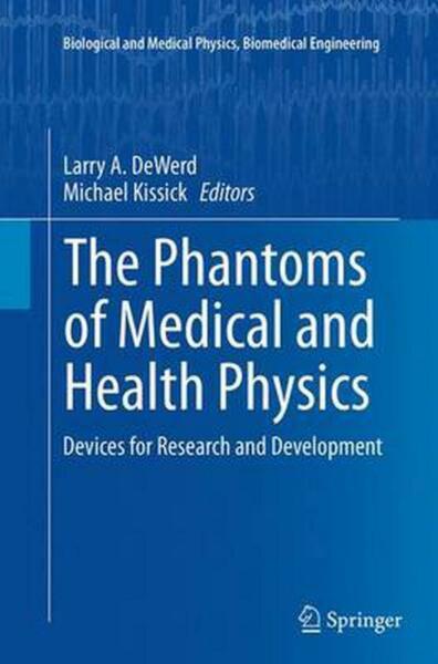 Phantoms of Medical and Health Physics: Devices for Research and Development (En