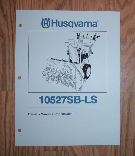 HUSQVARNA 10527SB LS SNOW BLOWER OWNERS MANUAL WITH ILLUSTRATED PARTS LIST