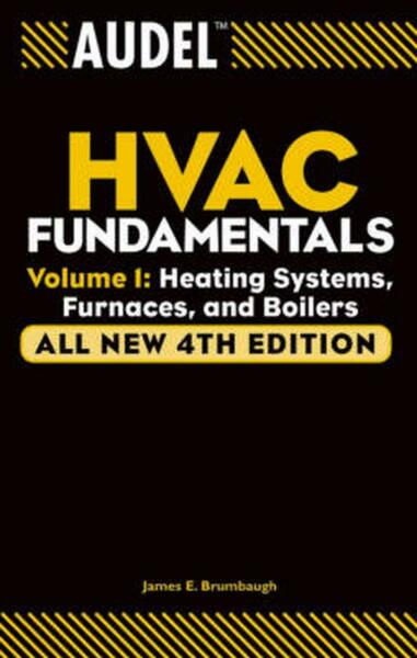 Audel HVAC Fundamentals Volume 1: Heating Systems Furnaces and Boilers by Jame