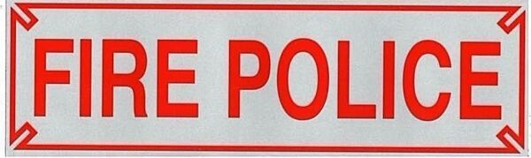 FIRE POLICE Heavy Duty Highly Reflective Vehicle Decal  Sign -  3