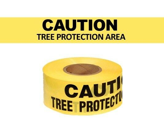 8 rolls CAUTION TREE PROTECTION AREA 3