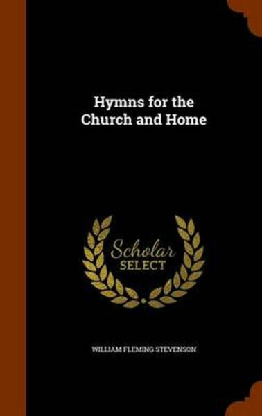 Hymns for the Church and Home by William Fleming Stevenson (English) Hardcover B