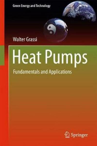 Heat Pumps: Fundamentals and Applications by Walter Grassi English Hardcover B $190.00